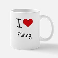 I Love Filling Mug