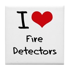 I Love Fire Detectors Tile Coaster