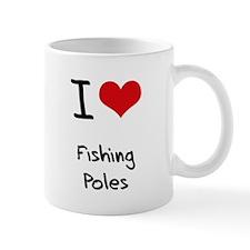 I Love Fishing Poles Mug