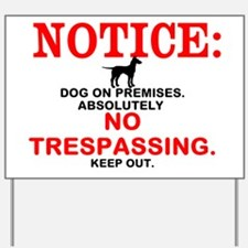 Dog On Premises, No Trespassing Sign