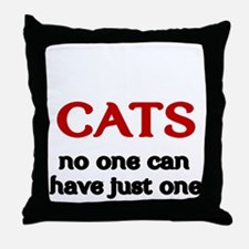 CATS. No one can have just one. Throw Pillow
