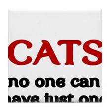CATS. No one can have just one. Tile Coaster