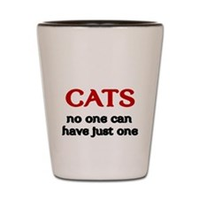 CATS. No one can have just one. Shot Glass