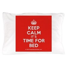 Keep Calm its Time For Bed Pillow Case