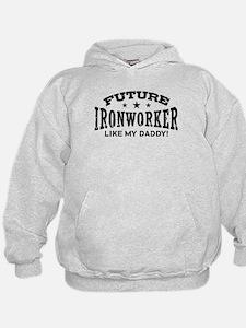 Future Ironworker Like My Daddy Hoodie