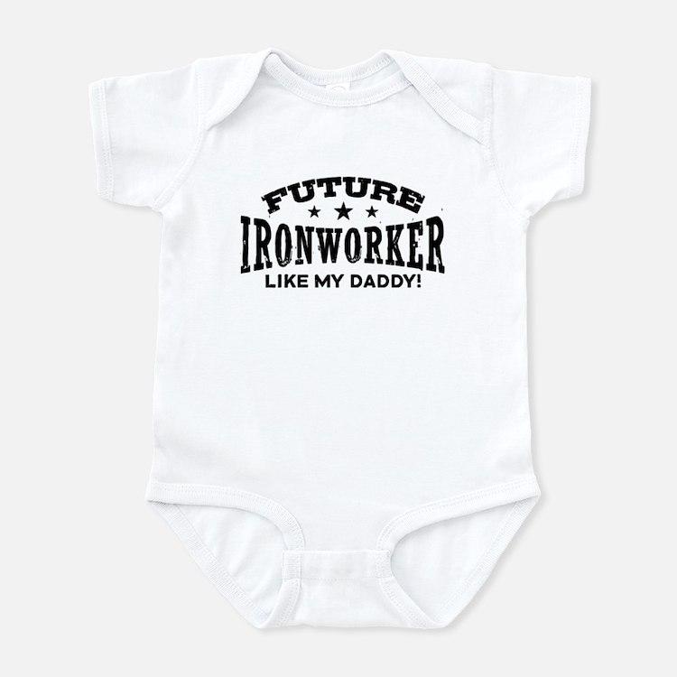 Future Ironworker Like My Daddy Infant Bodysuit