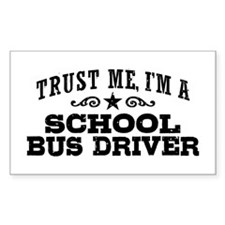 Trust Me I'm A School Bus Driver Decal