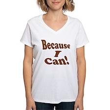 Because I Can Shirt