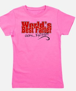 World's Best Farter (oops.. FATHER!) Girl's Tee