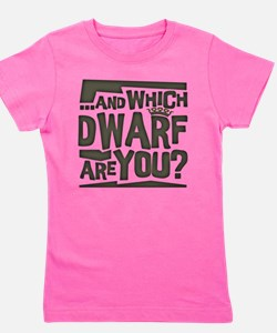 And Which Dwarf Are You? Girl's Tee