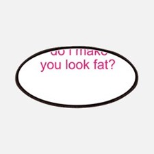 do i make you look fat? Patches