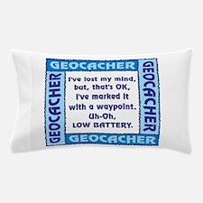 Blue Geocacher Lost Mind Pillow Case