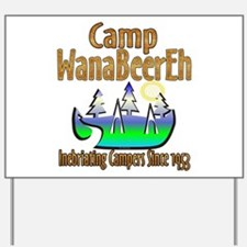 Camp WanaBeerEh Yard Sign