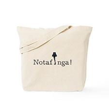Notafinga! Tote Bag