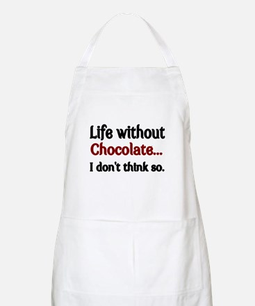 Life without Chocolate...I dont think so. Apron