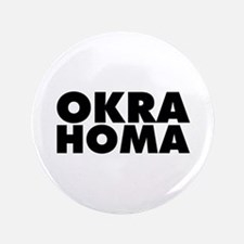 "Okra Homa 3.5"" Button"
