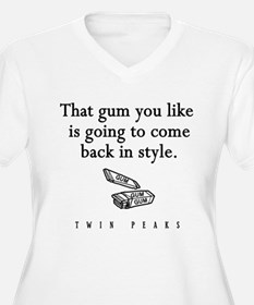 That Gum You Like Twin Peaks Quote T-Shirt