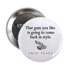 "That Gum You Like Twin Peaks Quote 2.25"" Button"