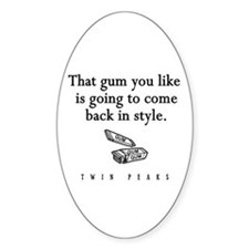 That Gum You Like Twin Peaks Quote Decal