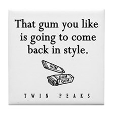 That Gum You Like Twin Peaks Quote Tile Coaster