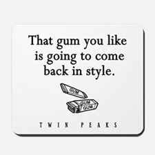 That Gum You Like Twin Peaks Quote Mousepad