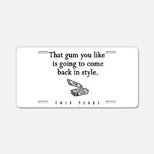 That Gum You Like Twin Peaks Quote Aluminum Licens