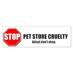 Stop Pet Store Cruelty Bumper Sticker