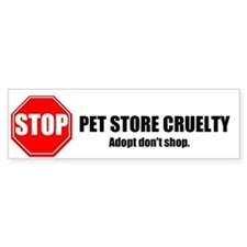 Stop Pet Store Cruelty Bumper Bumper Sticker