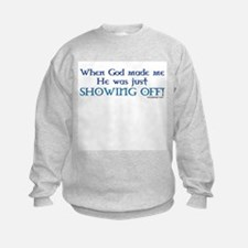 When God Made Me.. Sweatshirt