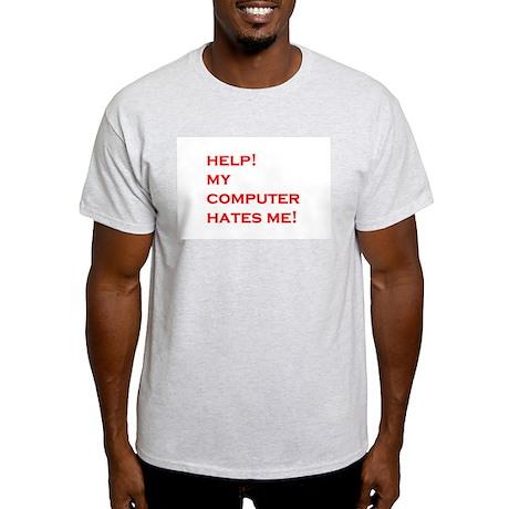 help computer hates me Light T-Shirt