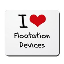 I Love Floatation Devices Mousepad