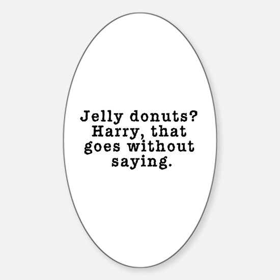 Jelly Donuts? Twin Peaks Quote Sticker (Oval)