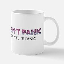 Don't Panic on the Titanic Mug