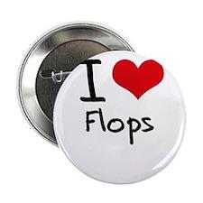 "I Love Flops 2.25"" Button"