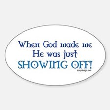 When God Made Me.. Oval Decal
