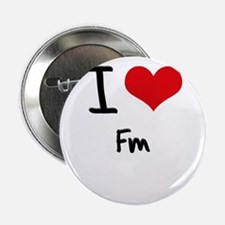 "I Love Fm 2.25"" Button"