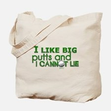 I Like Big Putts Tote Bag