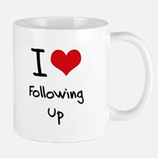 I Love Following Up Mug