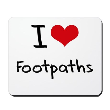 I Love Footpaths Mousepad