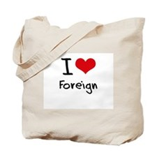 I Love Foreign Tote Bag