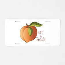Lifes A Peach Aluminum License Plate
