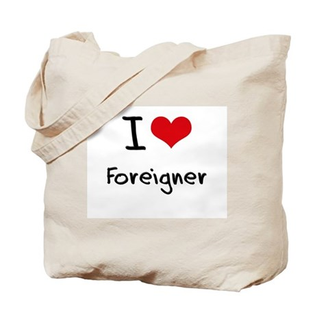 I Love Foreigner Tote Bag
