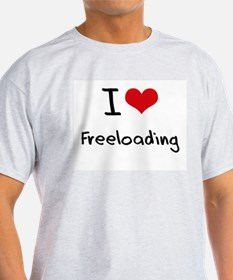I Love Freeloading T-Shirt