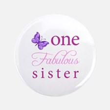 "One Fabulous Sister 3.5"" Button"