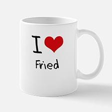 I Love Fried Mug