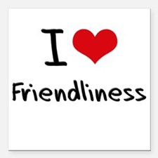 "I Love Friendliness Square Car Magnet 3"" x 3"""