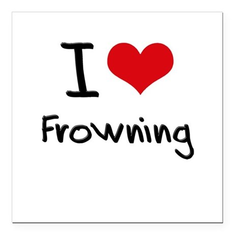 """I Love Frowning Square Car Magnet 3"""" x 3"""""""