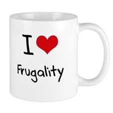 I Love Frugality Mug