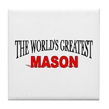 """The World's Greatest Mason"" Tile Coaster"