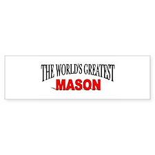 """""""The World's Greatest Mason"""" Bumper Bumper Sticker"""